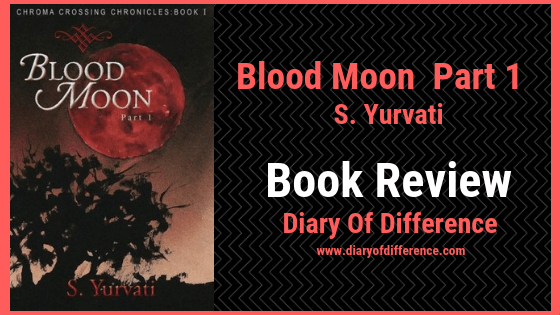blood moon part 1 s yurvati book blog book review blogging diary of difference diaryofdifference