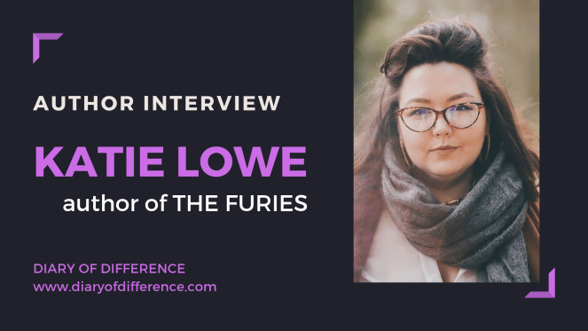 author interview katie lowe the furies uk harpercollins hq writer diaryofdifference book books blog blogging wordpress