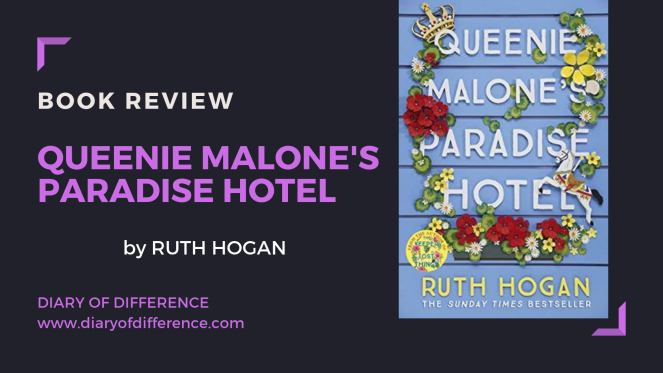 book review queenie malone's paradise hotel by Ruth Hogan goodreads netgalley reading books blog blogging love child mother reader