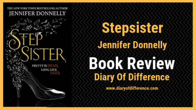 stepsister by jennifer donnely book review diary of difference netgalley goodreads readers blog book blog blogging books