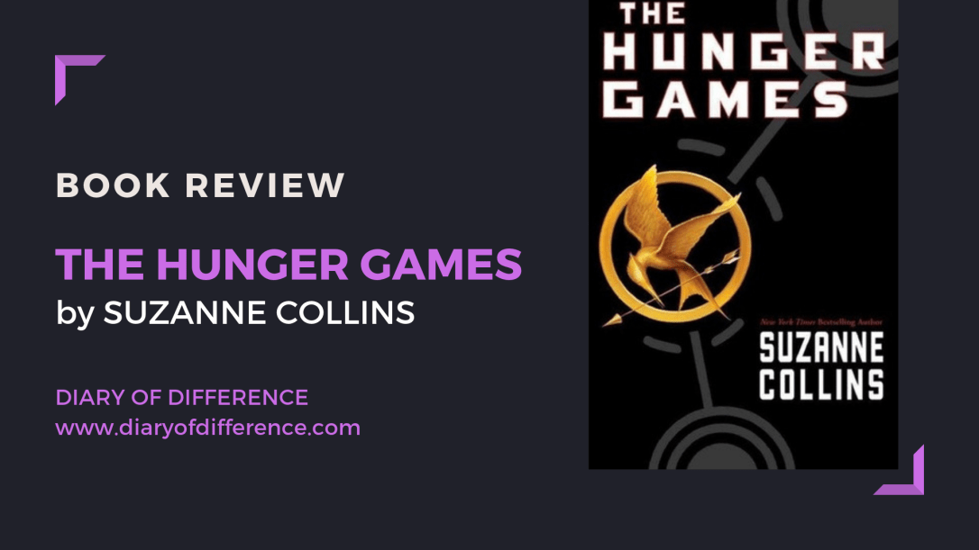 THE HUNGER GAMES suzanne collins Scholastic Press book review books goodreads netgalley harpercollins hq harper collins diary of difference diaryofdifference