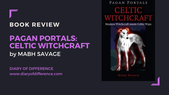 pagan portals celtic witchcraft mabh savage witch spell spells magic book review books spooky goodreads netgalley book blog blogging wordpress diary of difference diaryofdifference