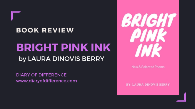 Book review books goodreads reading netgalley publisher bright pink ink new and selected poems laura dinovis berry diary of difference diaryofdifference