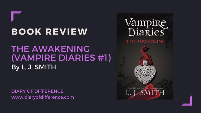 book review the vampire diaries the awakening l. j. smith bestseller halloween books read reading goodreads blog blogging diaryofdifference diary of difference