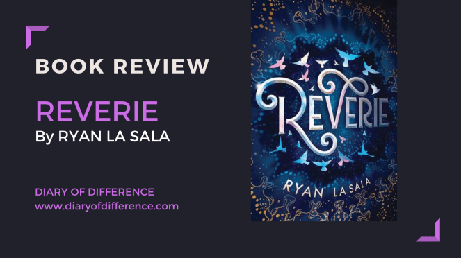 reverie ryan la sala book review books diary of difference lgbt gay diversity ownvoices young adult ya goodreads netgalley