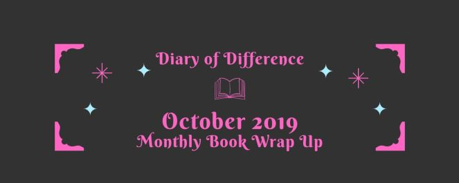 october 2019 monthly book wrap up book books blog blogging reading goodreads netgalley diary of difference
