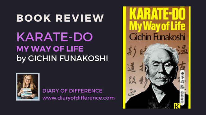 karate-do my way of life gichin funakoshi karate martial arts book review books reading goodreads blog blogging blogger diaryofdifference diary of difference
