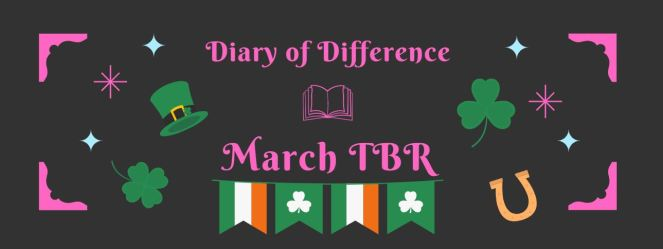 March tbr reading book books goodreads review blog blogging diary of difference diaryofdifference luck st Patrick's day