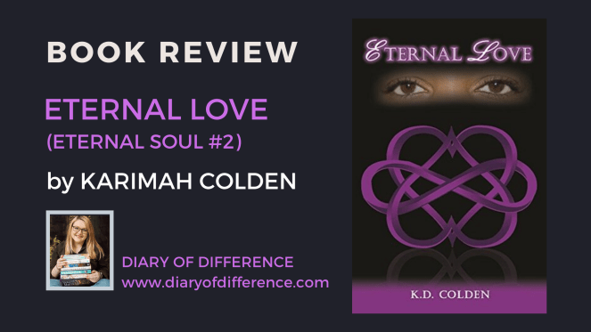 eternal love soul book books review blog blogging reviews goodreads romance magic magick power adventure karimah colden diaryofdifference diary of difference