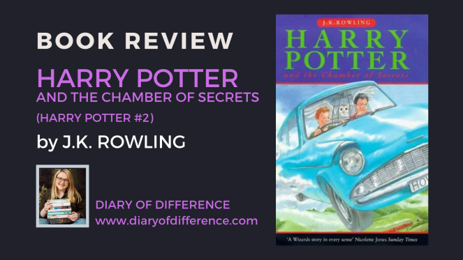 Harry Potter and the Chamber of Secrets by J.K. Rowling book review books goodreads blog blogging blogger diary of difference diaryofdifference