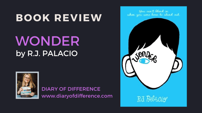 Wonder by R.J. Palacio book review books blog blogging diary of difference diaryofdifference