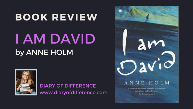 I Am David by Anne Holm book review books blog blogging diary of difference diaryofdifference