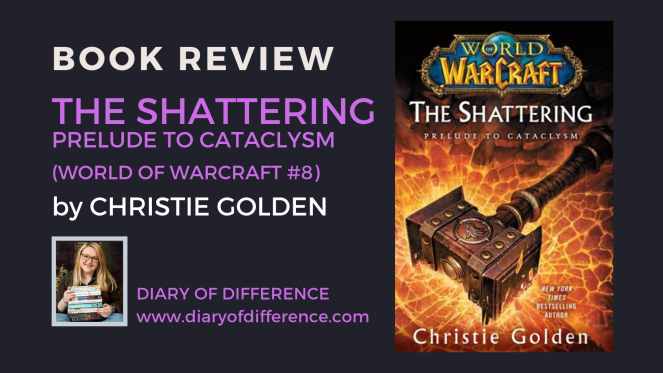 The Shattering Prelude to Cataclysm World of Warcraft by Christie Golden book review books blog blogging diary of difference diaryofdifference