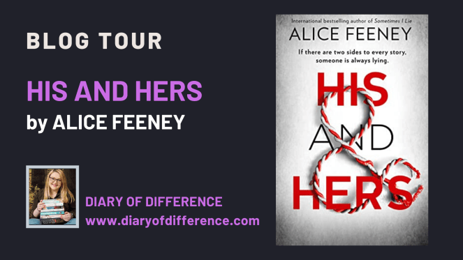 His and Hers by Alice Feeney HQ Stories NetGalley blog tour books book review books blog blogging diary of difference diaryofdifference