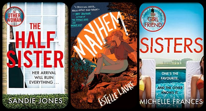 July TBR The Half Sister Mayhem Sisters Sandie Jones Estelle Laure Michelle Frances Pan Macmillan HQ