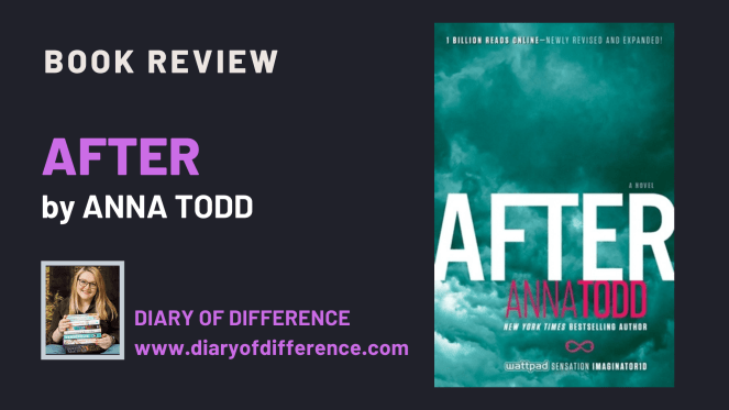 After by Anna Todd [BOOK REVIEW]  After by Anna Todd is the perfect teenage romance book.