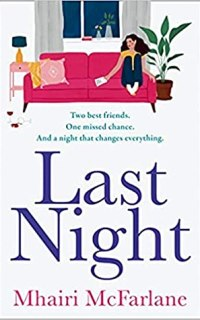 Last Night by Mhairi McFarlane [BOOK REVIEW]