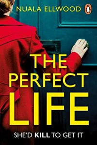 The Perfect Life by Nuala Ellwood [BOOK REVIEW]