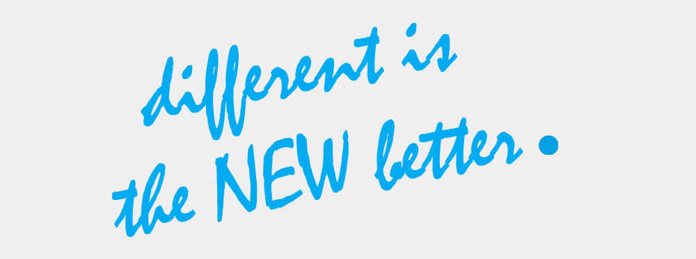 different-is-the-NEW-better