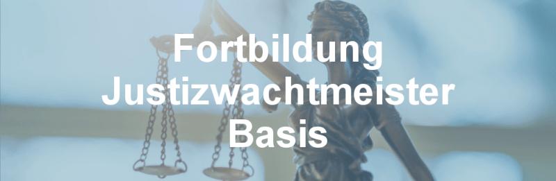 Fortbildung Justizwachtmeister Basis