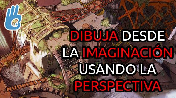 Dibujar desde la imaginación con la perspectiva