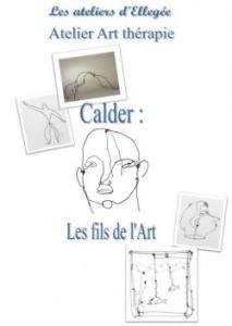 Artthérapie - Calder : Les Fils de l'Art.