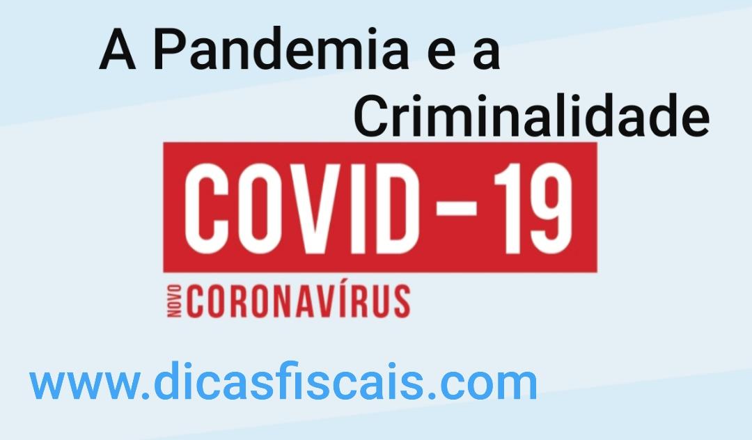 Criminalidade em tempo de Pandemia