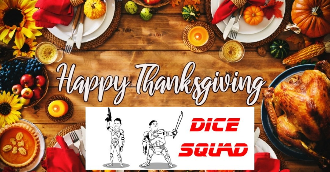 Dice Squad Thanksgiving.jpg