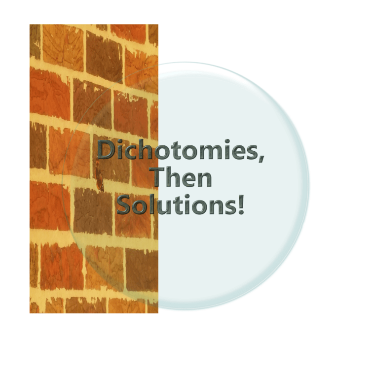 "Welcome to ""Dichotomies, Then Solutions!"" Podcast"