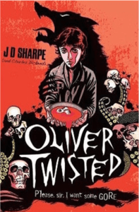 Oliver Twisted by J.D. Sharpe and Charles Dickens (2012).