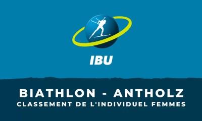 Biathlon - Antholz-Anterselva - Le classement de l'individuel femmes