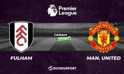 Football - Premier League notre pronostic pour Fulham - Manchester United