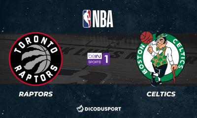 NBA notre pronostic pour Toronto Raptors - Boston Celtics