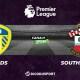 Football - Premier League notre pronostic pour Leeds - Southampton