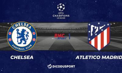Football - Ligue des Champions notre pronostic pour Chelsea - Atletico Madrid