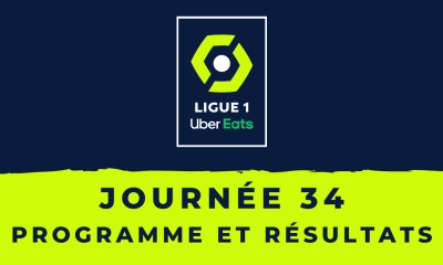 Calendrier Ligue 1 2020-2021 - 34ème journée Programme et résultats