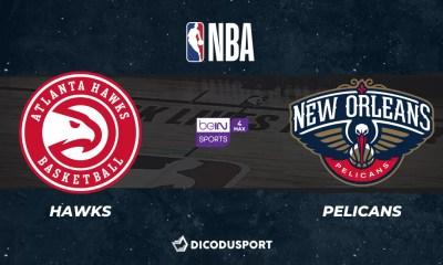 NBA notre pronostic pour Atlanta Hawks - New Orleans Pelicans