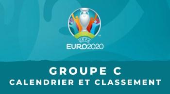 Euro 2020 – Groupe C calendrier et classement