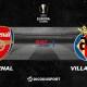 Pronostic Arsenal - Villarreal, demi-finale retour de la Ligue Europa