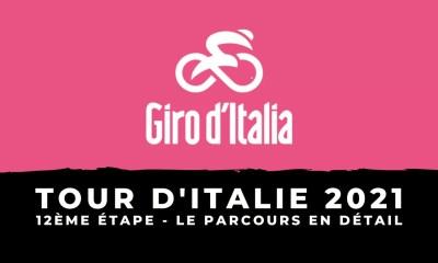 Tour d'Italie 2021 - 12ème étape : le parcours en détailTour d'Italie 2021 - 12ème étape : le parcours en détail