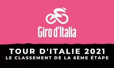 Tour d'Italie 2021 - Le classement de la 6ème étape