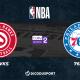 NBA - Playoffs notre pronostic pour Atlanta Hawks - Philadelphie 76ers (Game 3)