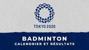 Badminton – Jeux Olympiques de Tokyo calendrier et résultats