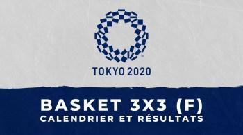 Basket 3X3 féminin – Jeux Olympiques de Tokyo calendrier et résultats