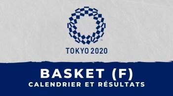 Basket féminin – Jeux olympiques de Tokyo calendrier et résultats