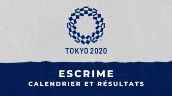 Escrime – Jeux Olympiques de Tokyo calendrier et résultats