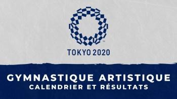 Gymnastique artistique – Jeux Olympiques de Tokyo calendrier et résultats
