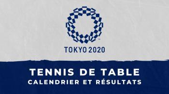 Tennis de table – Jeux Olympiques de Tokyo calendrier et résultats