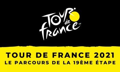 Tour de France 2021 - 19ème étape : le parcours en détail