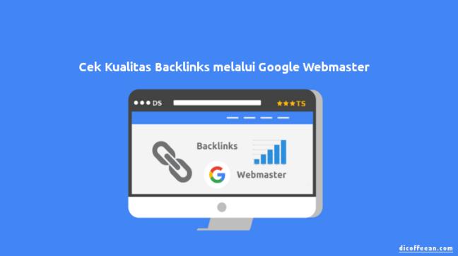 cara cek backlink google webmasters